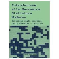 Introduzione alla meccanica statistica moderna. Soluzioni degli esercizi