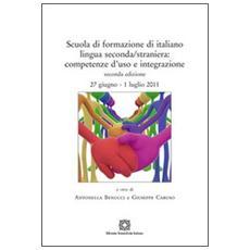 Scuola di formazione di italiano lingua seconda / straniera. Competenze d'uso e integrazione