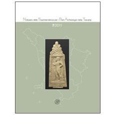 Notiziario della Soprintendenza per i Beni Archeologici della Toscana (2011) . Vol. 7