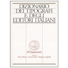 Dizionario dei tipografi e degli editori italiani. Il Cinquecento. Vol. 1: A-F.