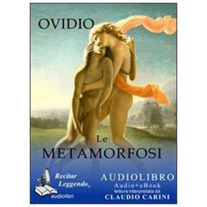 Le metamorfosi. Audiolibro. CD Audio formato MP3