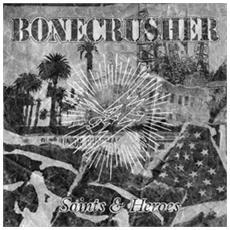Bonecrusher - Saints & Heroes (Lp+Cd)