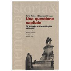 Questione capitale. Di Vittorio in Campidoglio 1952-1957 (Una)