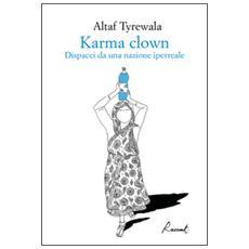 Karma clown. Dispacci da una nazione iperreale