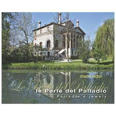 Le perle del Palladio. Ediz. italiana e inglese