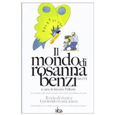 Il mondo di Rosanna Benzi 1948-1991. A vent'anni dalla morte tornano i libri scritti dal polmone d'acciaio. Il vizio di vivere e girotondo in una stanza