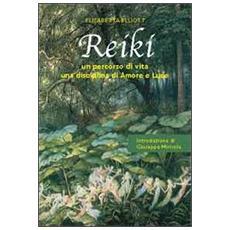 Reiki. Un percorso di vita, una disciplina di amore e luce