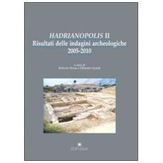 Hadrianopolis II. Risultati delle indagini archeologiche 2005-2010