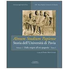 Almum studium papiense. Storia dell'Università di Pavia. Vol. 1/1: Dalle origini all'età spagnola.