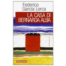 Casa di Bernarda Alba (La)