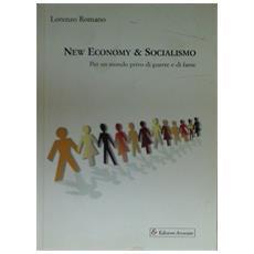 New economy & socialismo. Per un mondo privo di guerre e di fame