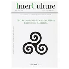 InterCulture. Vol. 14: Gestire l'ambiente o abitare la terra? Dall'ecologia all'ecosofia.