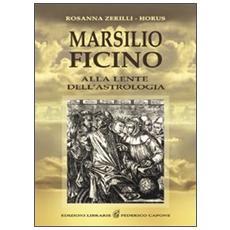 Marsilio Ficino. Alla lente dell'astrologia