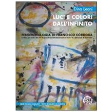 Luci e colori dall'infinito. Fenomenologia di Francisco Córdoba