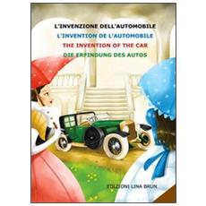 L'invenzione dell'automobile. Ediz. italiana, inglese, francese e tedesca