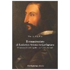Il commissariato di Ludovico Ariosto in Garfagnana. Il Ludovico della tranquillità tra i «poveri humili»