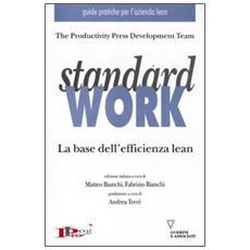 Standard work. La base dell'efficienza lean