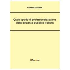 Quale grado di professionalizzazione della dirigenza pubblica italiana