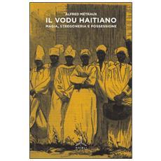 Vodu haitiano. Magia, stregoneria e possessione (Il)