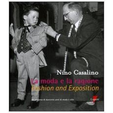 La moda e la ragione. Un persorso di duecento anni di moda e stileFashion and exposition