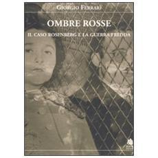 Ombre rosse. L'affaire Rosenberg e la guerra fredda