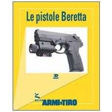 Le guide di Armi e Tiro. Vol. 2: Le pistole Beretta.