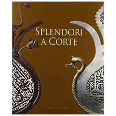 Splendori a corte. Arti del mondo islamico dalle collezioni del Museo Aga Khan