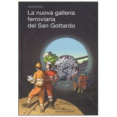 La nuova galleria ferroviaria del San Gottardo