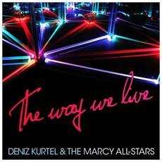 Deniz Kurtel & The Mercy All-Stars - The Way We Live