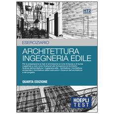 test. Esercizi svolti e commentati per i test di ammissione all'Università. Vol. 2: Architettura, ingegneria edile.