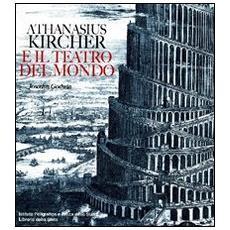 Athanasius Kircher e il teatro del mondo