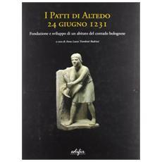 I patti di Altedo, 24 giugno 1231. Fondazione e sviluppo di un abitato del contado bolognese