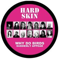 Hard Skin - Why Do Birds Suddenly Appear