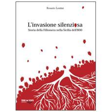 L'invasione silenziosa. Storia delle fillossera nella Sicilia dell'800