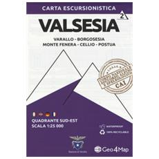 Carta Escursionistica Valsesia. Scala 1:25.000. Ediz. Italiana, Inglese, Tedesca E Francese. 2: Quadrante Sud-est: Varallo, Borgosesia, Monte Fenera, Cellio, Postua