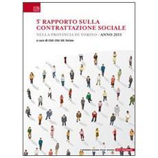 5° Rapoprto sulla contrattazione sociale nella provincia di Torino. 2011