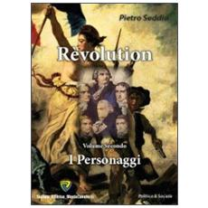 Revolution. Vol. 2: I personaggi.