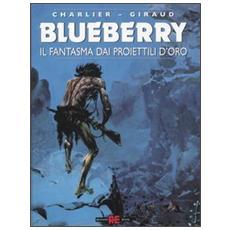 Blueberry #12 - Il Fantasma Dai Proiettili D'Oro