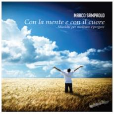 Marco Sampaolo - Con La Mente E Con Il Cuore - Musiche Per Meditare E Pregare