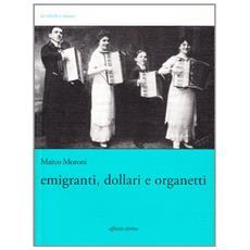 Emigranti, dollari e organetti