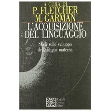 L'acquisizione del linguaggio. Studi sullo sviluppo della lingua materna