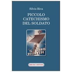 Piccolo catechismo del soldato. Il libro della fede