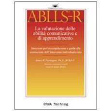 ABLLS-R. La valutazione delle abilità comunitative e di apprendimento. Volume guida