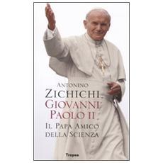 Giovanni Paolo II. Il papa amico della scienza