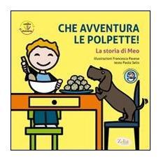 Che avventura le polpette!: La storia di MeoLa storia di Bobo