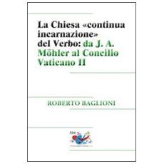 La Chiesa «continua incarnazione» del Verbo: da J. A. Möhler al Concilio Vaticano II