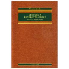 Lettere a Benedetto Croce. Vol. 4: Dal 1910 al 1914.