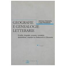 Geografie e genealogie letterarie. Erudite, biografe, croniste, narratrici, épistolières, utopiste tra Settecento e Ottocento