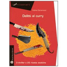 Delitti al curry. 3 thriller e 25 ricette esotiche