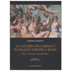 La galleria dei Carracci in palazzo Farnese a Roma. Eros, Anteros, età dell'oro